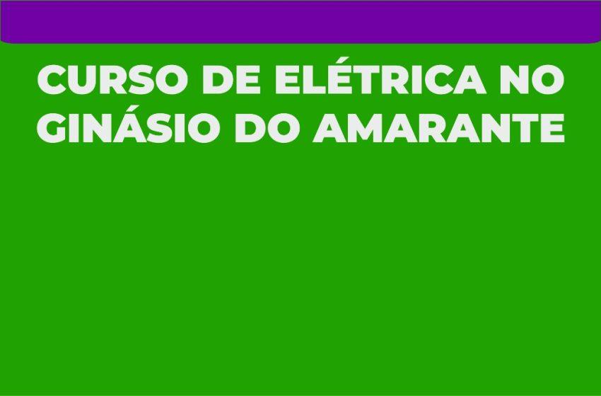 Assistência Social inicia inscrições para curso de elétrica